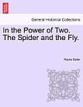 In the Power of Two. the Spider and the Fly.