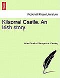 Kilsorrel Castle. an Irish Story.