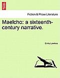 Maelcho: A Sixteenth-Century Narrative. Vol. I.