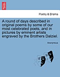 A Round of Days Described in Original Poems by Some of Our Most Celebrated Poets, and in Pictures by Eminent Artists Engraved by the Brothers Dalziel.