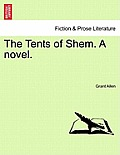 The Tents of Shem. a Novel.