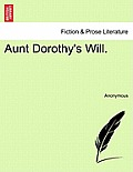 Aunt Dorothy's Will.