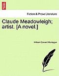 Claude Meadowleigh; Artist. [A Novel.]