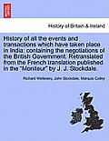 History of All the Events and Transactions Which Have Taken Place in India: Containing the Negotiations of the British Government. Retranslated from t