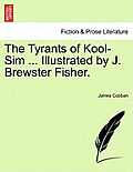 The Tyrants of Kool-Sim ... Illustrated by J. Brewster Fisher.