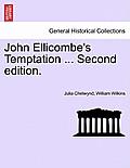 John Ellicombe's Temptation ... Second Edition.