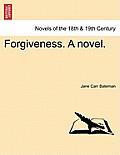 Forgiveness. a Novel.