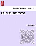 Our Detachment.