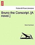 Bruno the Conscript. [A Novel.]