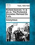 Richard Sullivan, Tr. & ALS vs. the Portland & Kennebec Railroad Co. & Als.