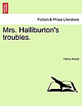 Mrs. Halliburton's Troubles. Vol. II.