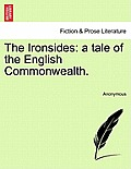 The Ironsides: A Tale of the English Commonwealth.