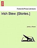 Irish Stew. [Stories.]