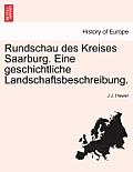 Rundschau Des Kreises Saarburg. Eine Geschichtliche Landschaftsbeschreibung.