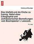 Das Maifeld Und Die Kirche Zu Lonnig. Nebst Einer Lithographie Und Architectonischen Bemerkungen Vom Bauinspector V. Lassaulx.