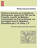 Relations Diverses Sur La Bataille Du Malangueul , Gagn [Sic] 755, Par Les Fran OIS, Sous M. de Beanjeu, Commandant Du Fort Du Quesne, Sur Les Angleis