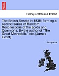 The British Senate in 1838; Forming a Second Series of Random Recollections of the Lords and Commons. by the Author of the Great Metropolis, Etc. [Jam