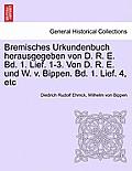 Bremisches Urkundenbuch Herausgegeben Von D. R. E. Bd. 1. Lief. 1-3. Von D. R. E. Und W. V. Bippen. Bd. 1. Lief. 4, Etc Fuenfter Band