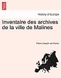 Inventaire Des Archives de La Ville de Malines