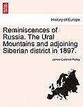 Reminiscences of Russia. the Ural Mountains and Adjoining Siberian District in 1897.