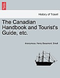 The Canadian Handbook and Tourist's Guide, Etc.