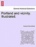 Portland and Vicinity. Illustrated.