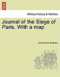 Journal of the Siege of Paris. with a Map