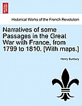 Narratives of Some Passages in the Great War with France, from 1799 to 1810. [With Maps.]