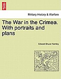 The War in the Crimea. with Portraits and Plans