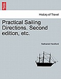 Practical Sailing Directions. Second Edition, Etc.