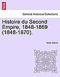 Histoire Du Second Empire, 1848-1869 (1848-1870). Tome Sixieme.