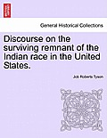 Discourse on the Surviving Remnant of the Indian Race in the United States.