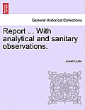 Report ... with Analytical and Sanitary Observations.