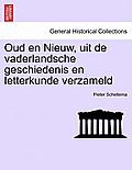 Oud En Nieuw, Uit de Vaderlandsche Geschiedenis En Letterkunde Verzameld