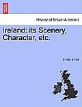 Ireland: Its Scenery, Character, Etc. Vol. III