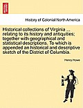 Historical Collections of Virginia ... Relating to Its History and Antiquities; Together with Geographical and Statistical Descriptions. to Which Is A