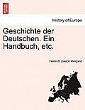 Geschichte Der Deutschen. Ein Handbuch, Etc. Erster Band