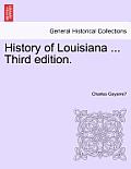 History of Louisiana ... Vol. II Third Edition.