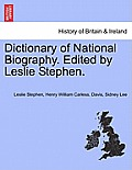 Dictionary of National Biography. Edited by Leslie Stephen.