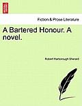 A Bartered Honour. a Novel. Vol. III