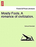 Mostly Fools. a Romance of Civilization. Vol. II