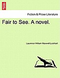 Fair to See. a Novel. New Edition.