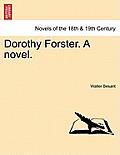 Dorothy Forster. a Novel.