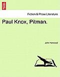 Paul Knox, Pitman.