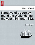 Narrative of a Journey Round the World, During the Year 1841 and 1842.