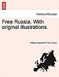 Free Russia. with Original Illustrations.