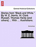 Stories from Black and White. by W. E. Norris, W. Clark Russell, Thomas Hardy [And Others] ... with ... Illustrations.