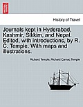 Journals Kept in Hyderabad, Kashmir, Sikkim, and Nepal. Edited, with Introductions, by R. C. Temple. with Maps and Illustrations.