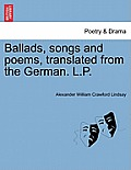 Ballads, Songs and Poems, Translated from the German. L.P.