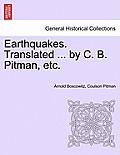 Earthquakes. Translated ... by C. B. Pitman, Etc.